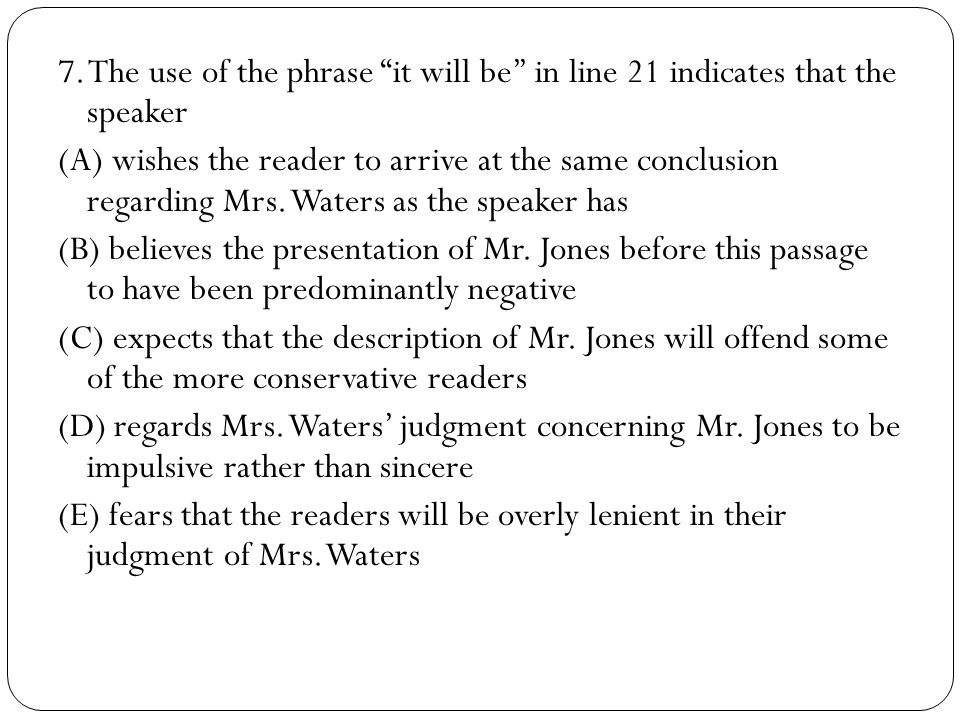 7. The use of the phrase it will be'' in line 21 indicates that the speaker