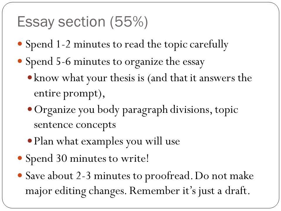 Essay section (55%) Spend 1-2 minutes to read the topic carefully