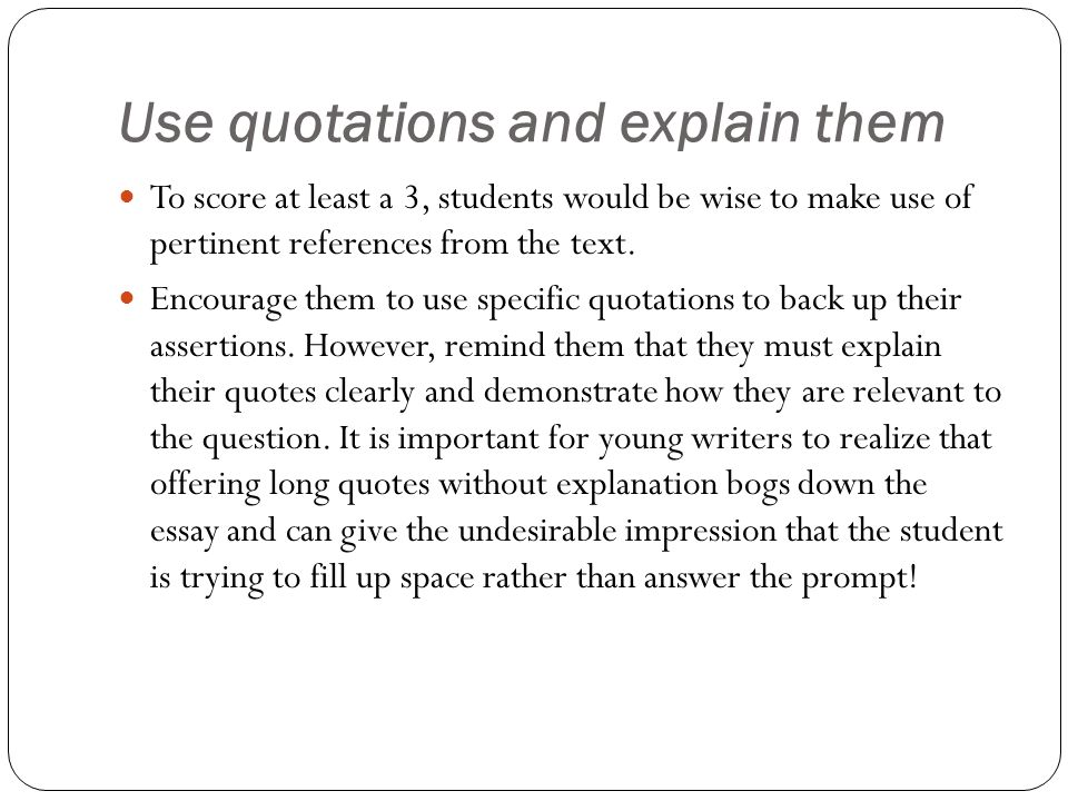 Use quotations and explain them