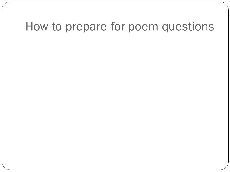 How to prepare for poem questions