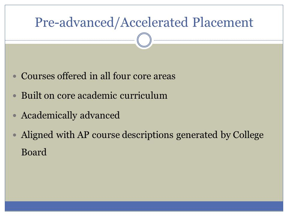 Pre-advanced/Accelerated Placement