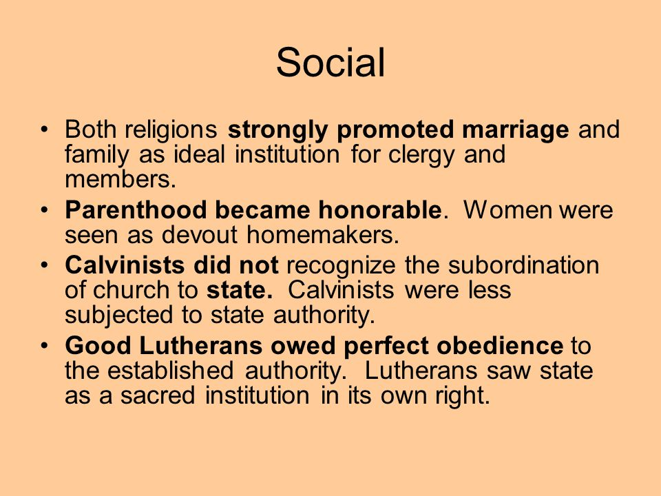 SocialBoth religions strongly promoted marriage and family as ideal institution for clergy and members.