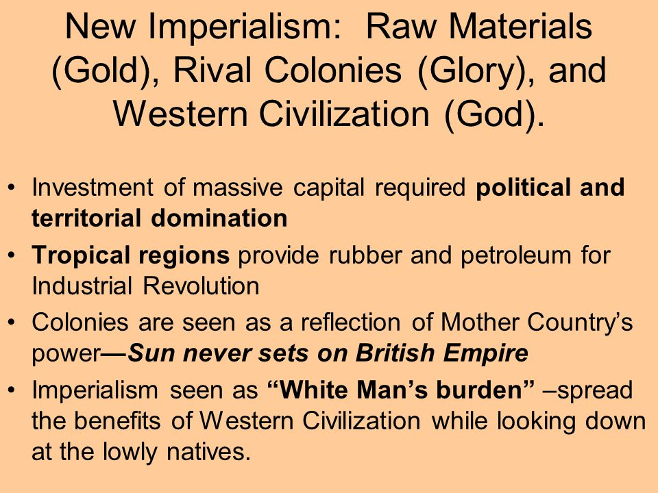 New Imperialism: Raw Materials (Gold), Rival Colonies (Glory), and Western Civilization (God).