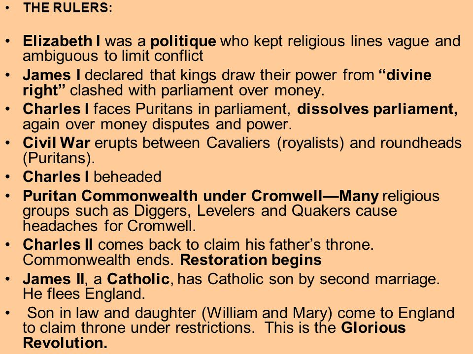 THE RULERS:Elizabeth I was a politique who kept religious lines vague and ambiguous to limit conflict.