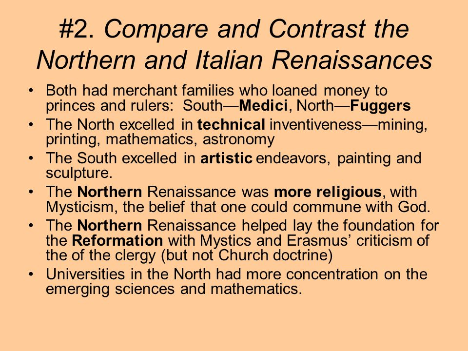 #2. Compare and Contrast the Northern and Italian Renaissances