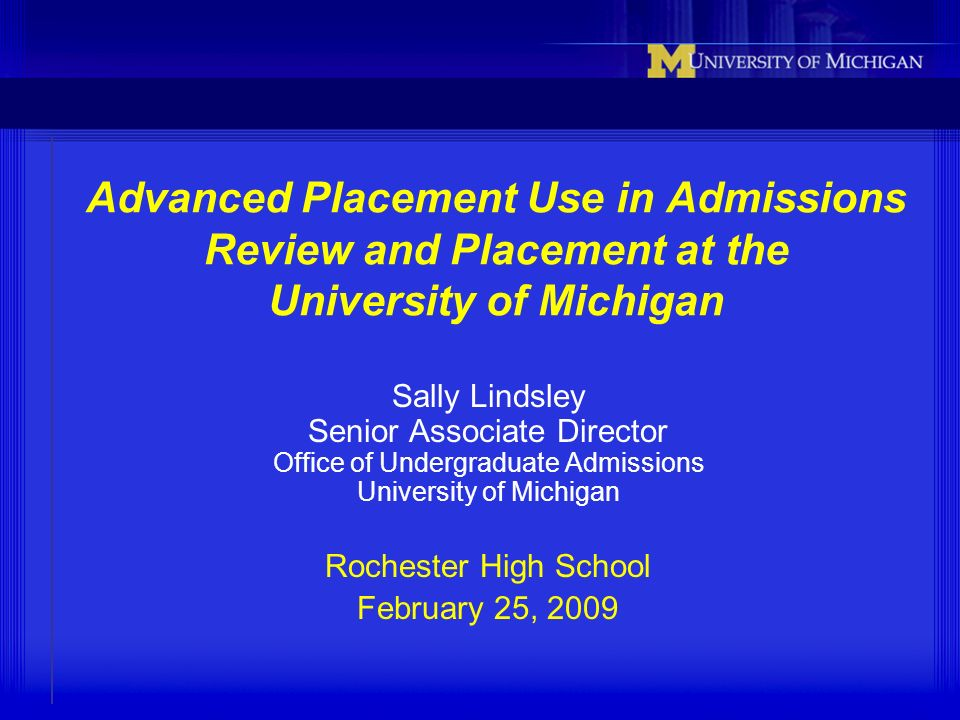 Advanced Placement Use in Admissions Review and Placement at the University of Michigan