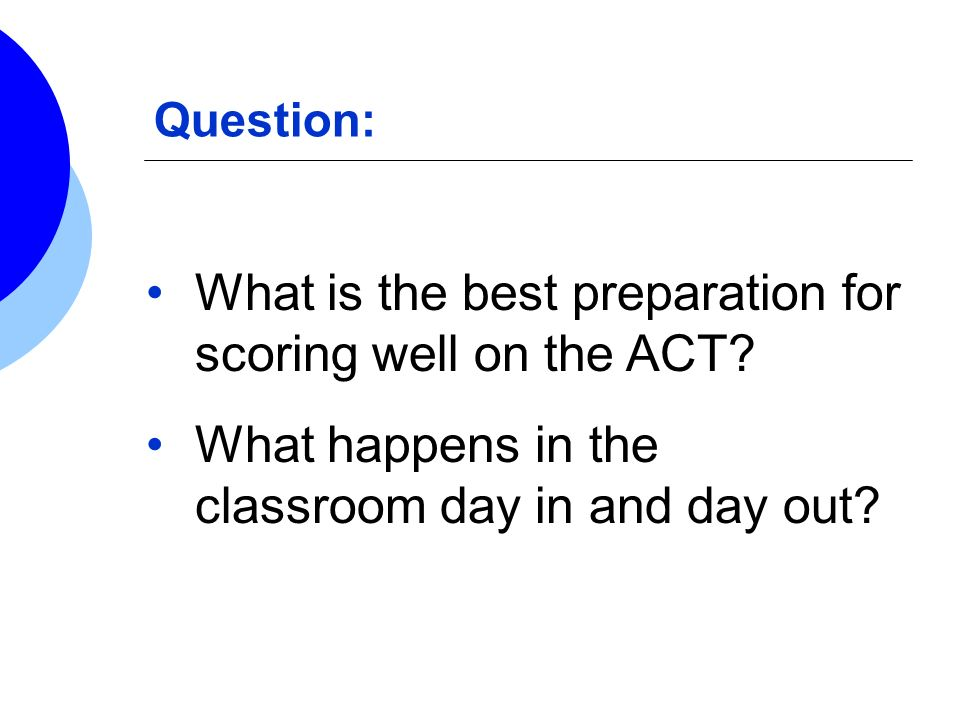 What is the best preparation for scoring well on the ACT