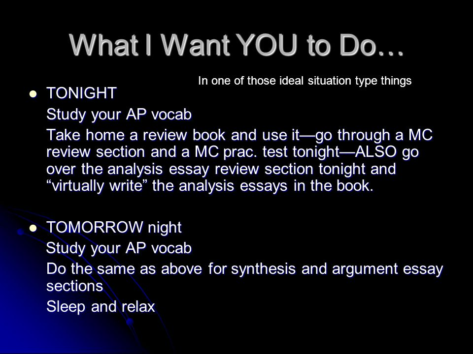 What I Want YOU to Do… TONIGHT Study your AP vocab