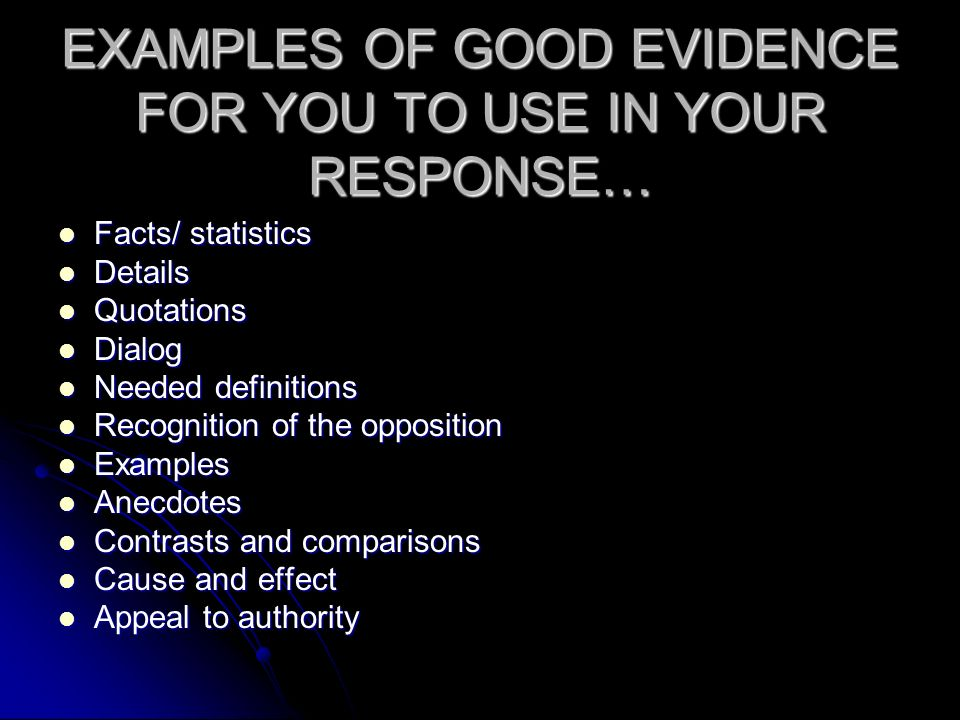 EXAMPLES OF GOOD EVIDENCE FOR YOU TO USE IN YOUR RESPONSE…