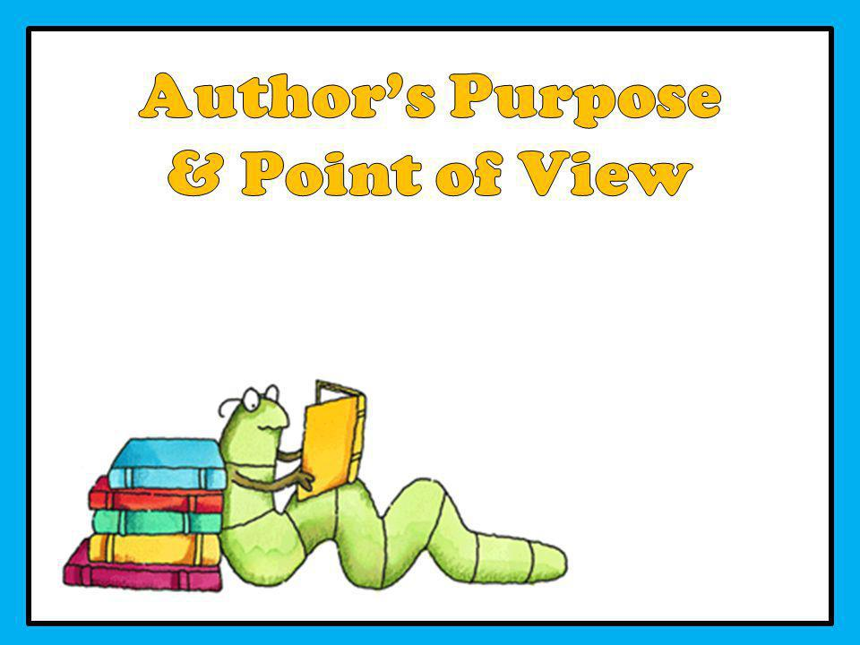 Author's Purpose & Point of View