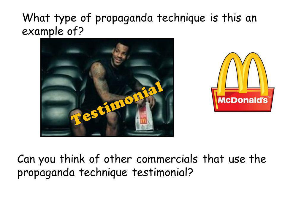 Testimonial What type of propaganda technique is this an example of