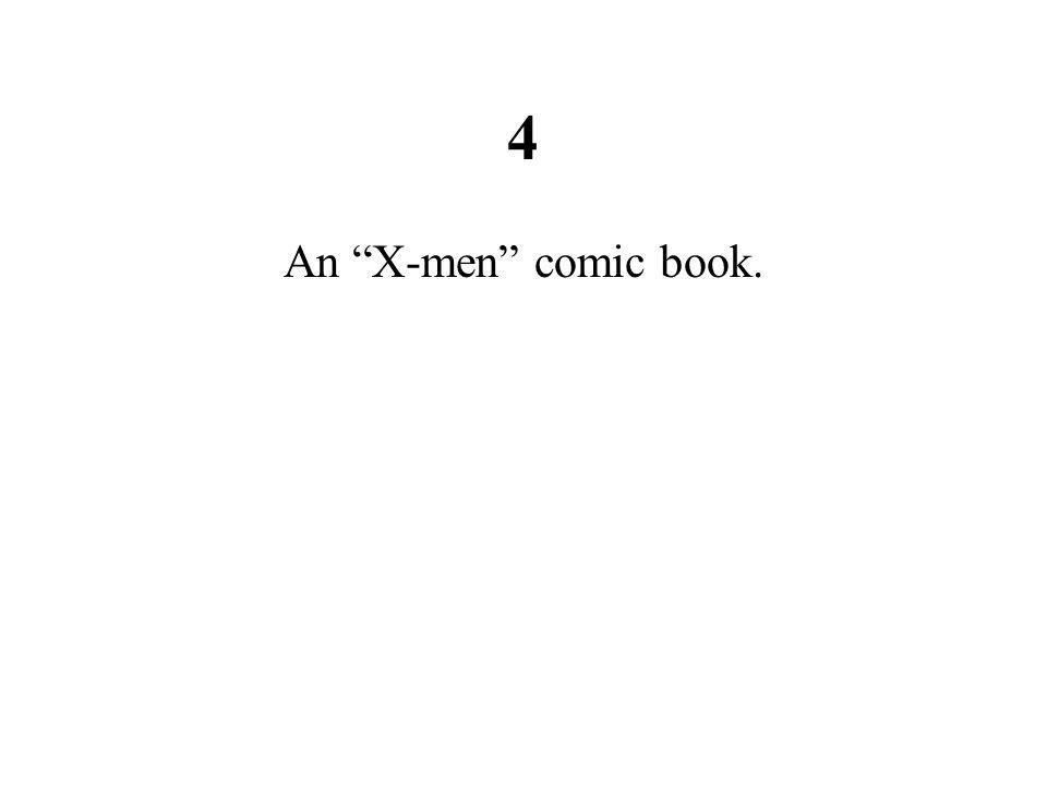 4 An X-men comic book.