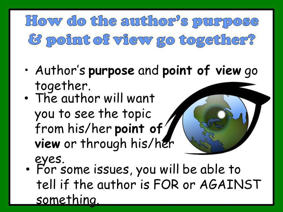 How do the author's purpose & point of view go together