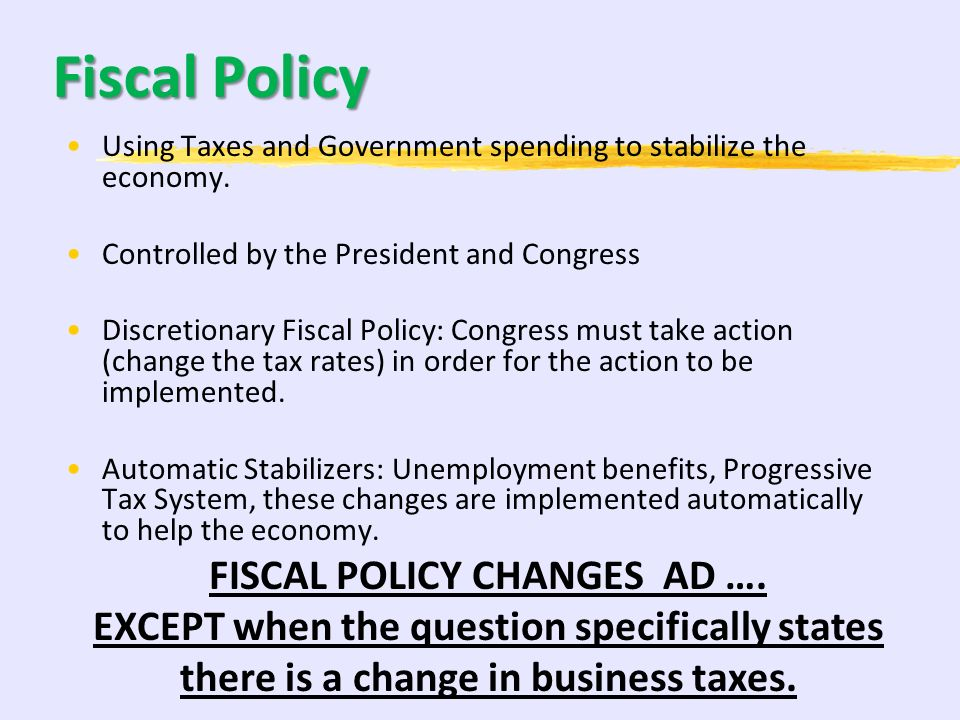 FISCAL POLICY CHANGES AD ….