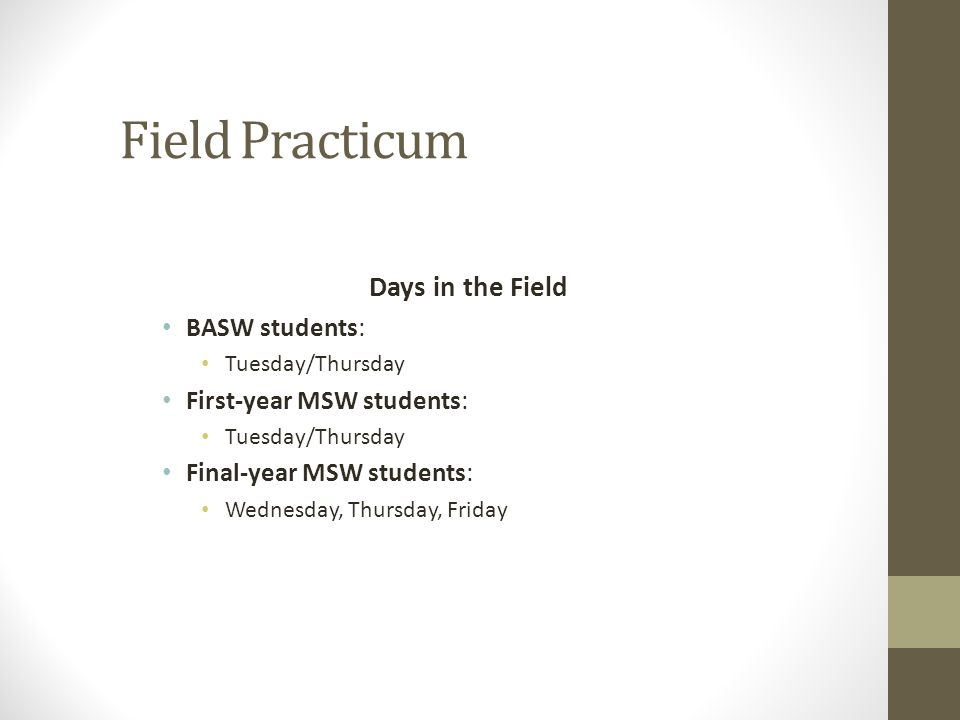 Field Practicum Days in the Field BASW students: