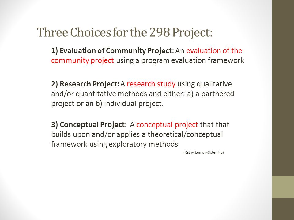 Three Choices for the 298 Project: