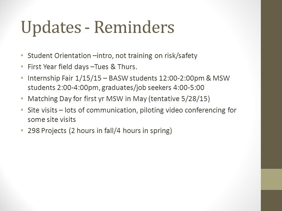 Updates - Reminders Student Orientation –intro, not training on risk/safety. First Year field days –Tues & Thurs.