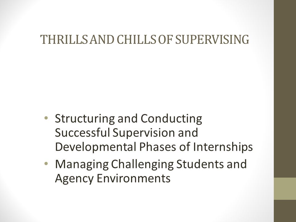 Thrills and Chills of Supervising