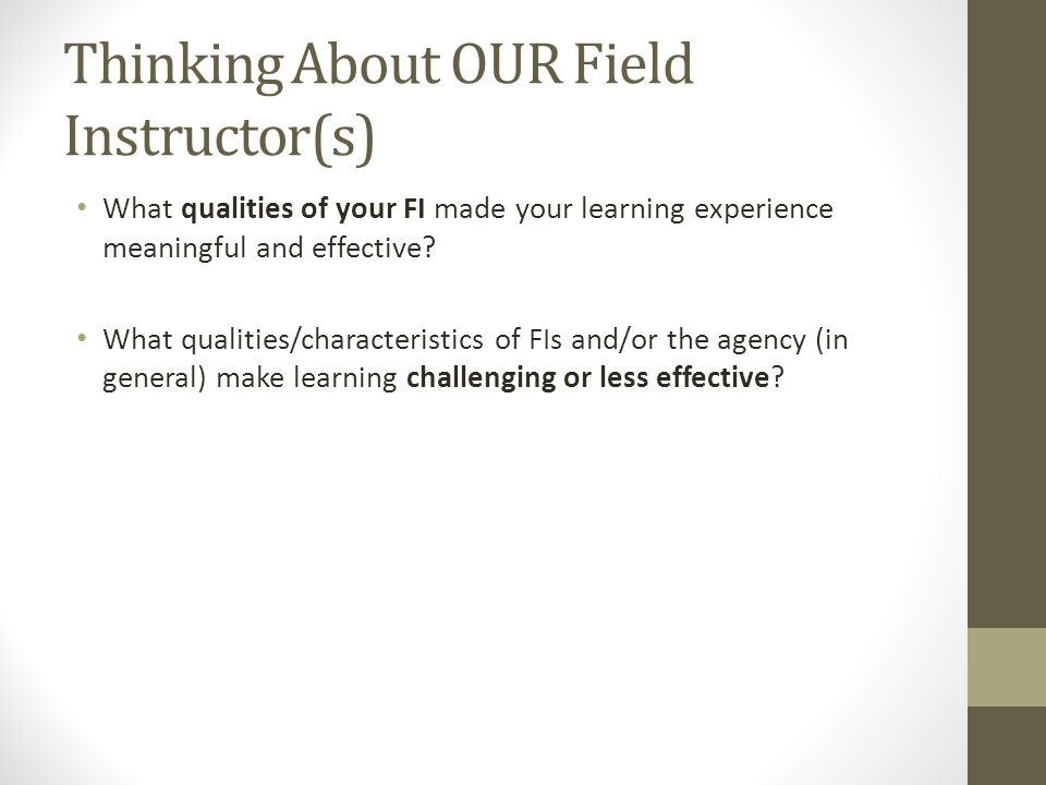Thinking About OUR Field Instructor(s)