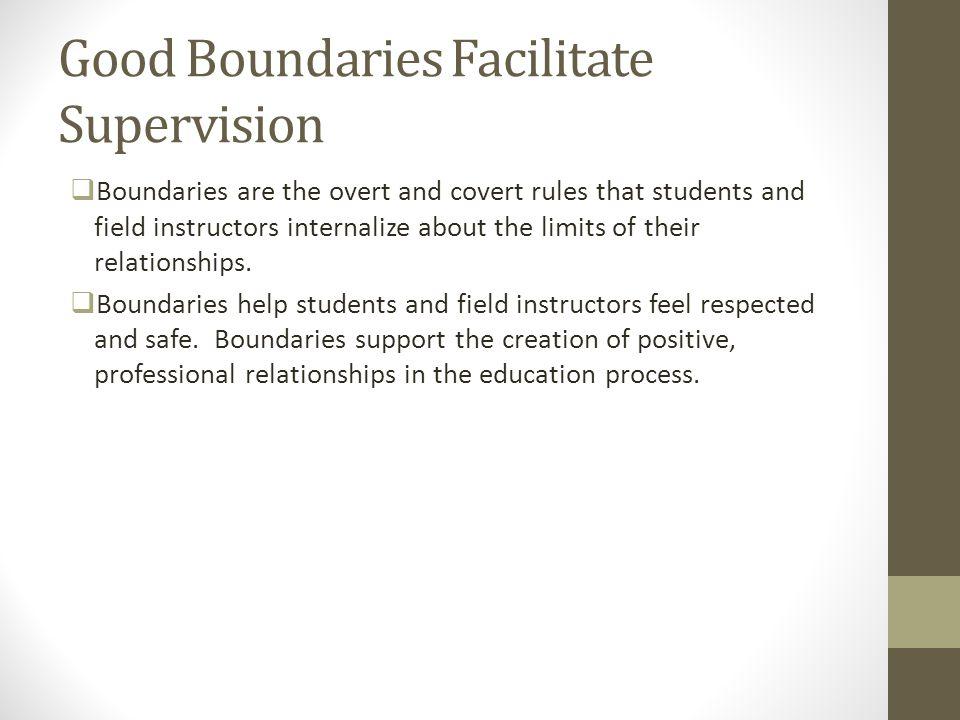 Good Boundaries Facilitate Supervision