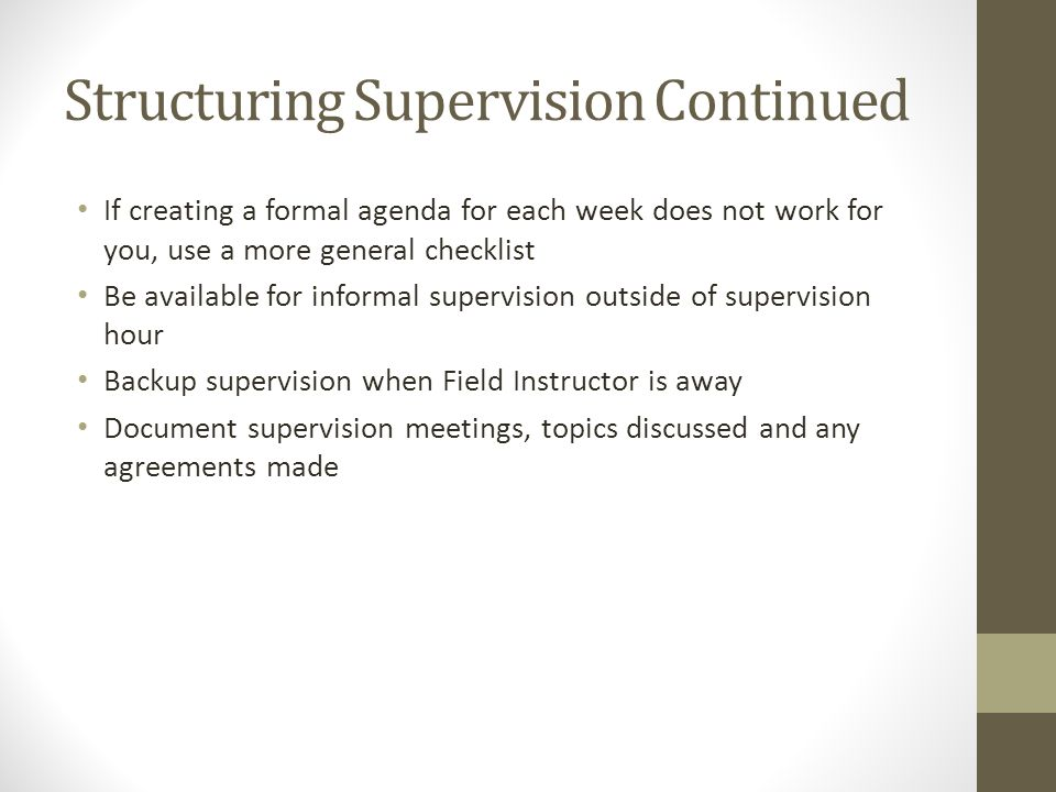 Structuring Supervision Continued