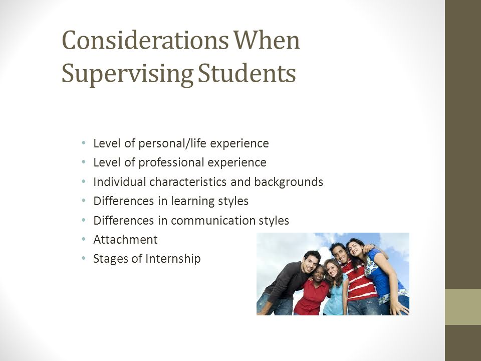 Considerations When Supervising Students