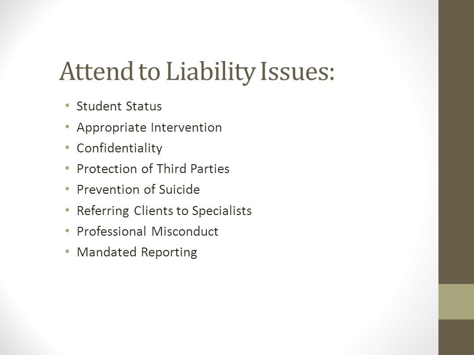Attend to Liability Issues:
