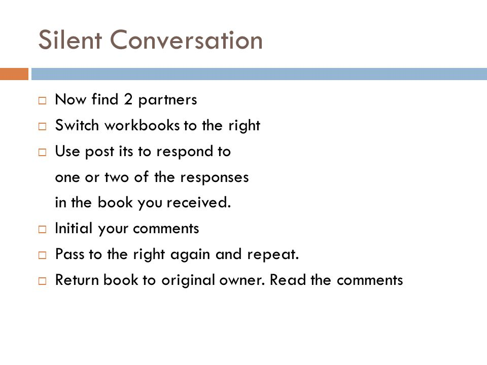 Silent Conversation Now find 2 partners Switch workbooks to the right