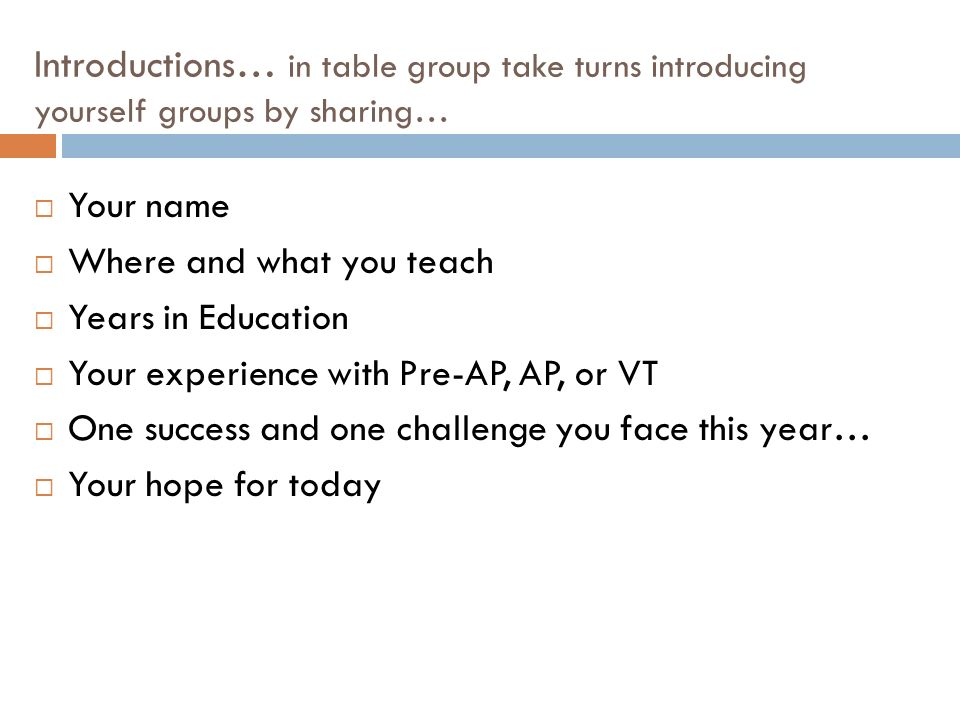 Introductions… in table group take turns introducing yourself groups by sharing…