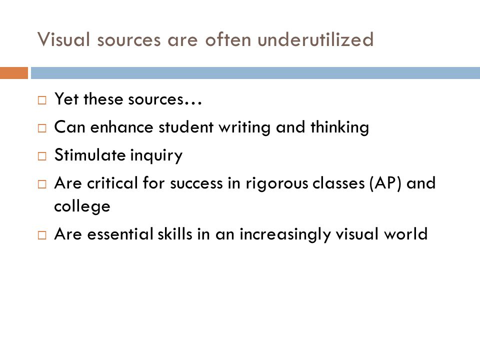 Visual sources are often underutilized