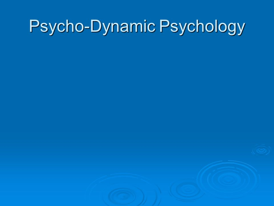 Psycho-Dynamic Psychology