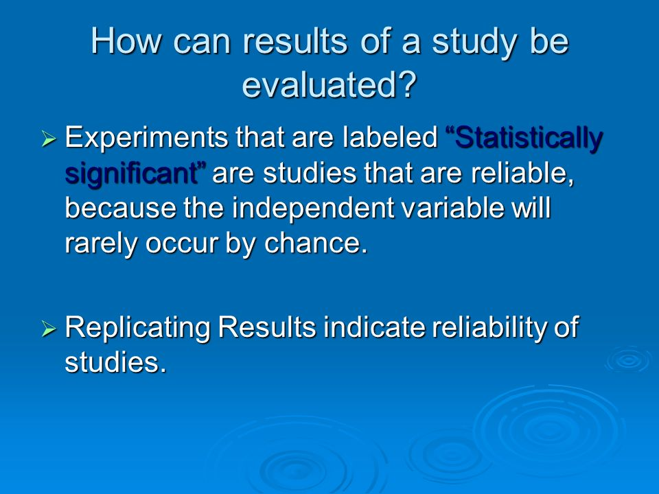 How can results of a study be evaluated