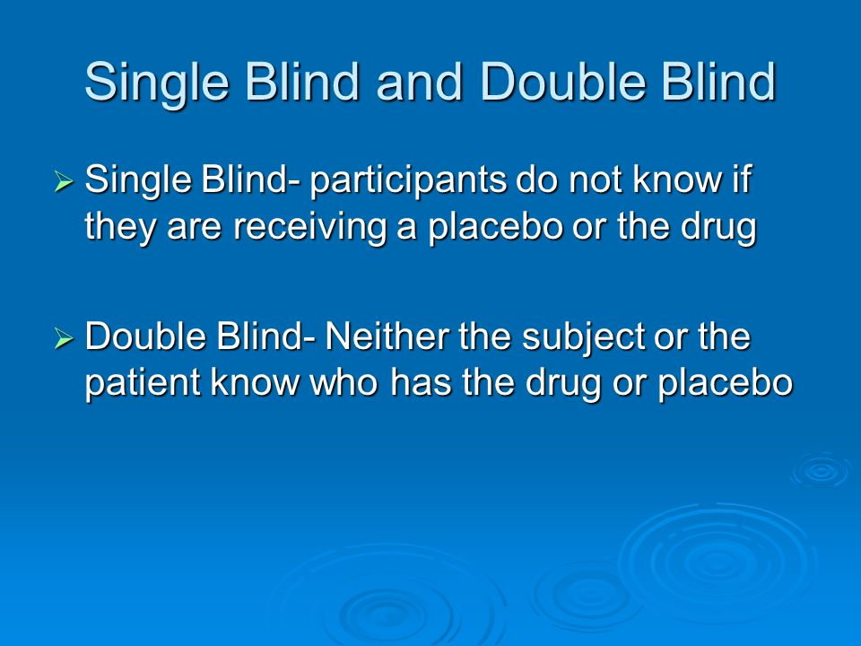 Single Blind and Double Blind