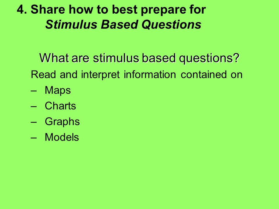 4. Share how to best prepare for Stimulus Based Questions