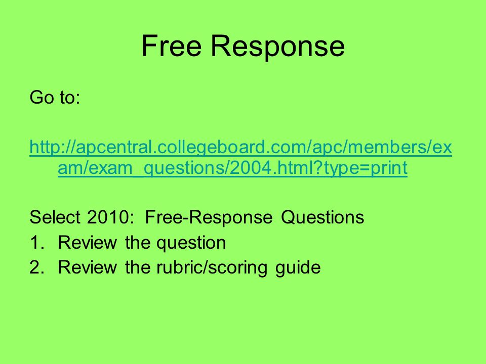 Free Response Go to: http://apcentral.collegeboard.com/apc/members/exam/exam_questions/2004.html type=print.