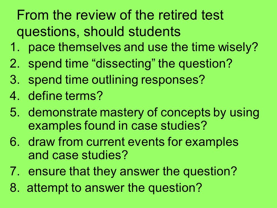 From the review of the retired test questions, should students