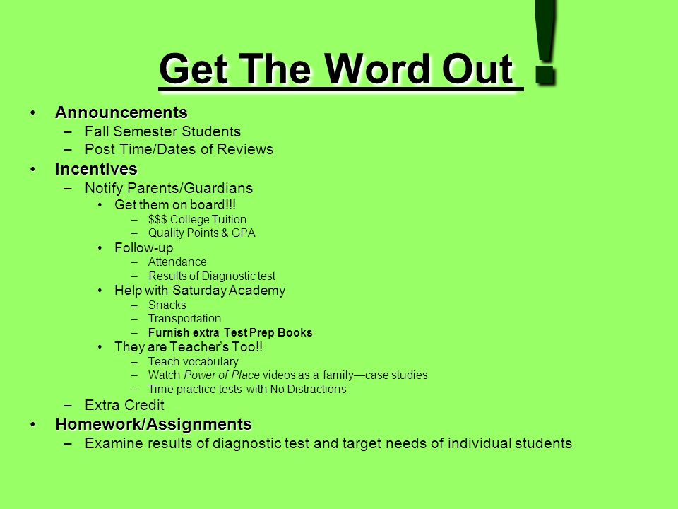 Get The Word Out ! Announcements Incentives Homework/Assignments