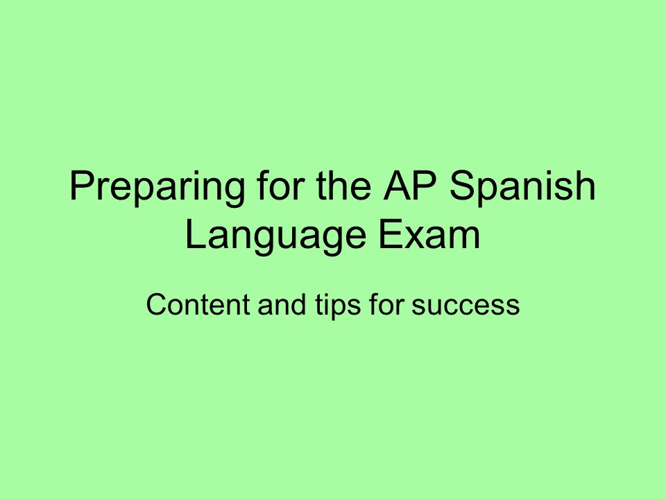 Preparing for the AP Spanish Language Exam