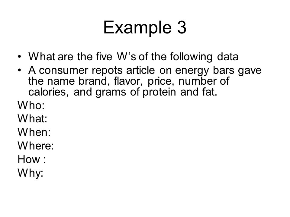 Example 3 What are the five W's of the following data