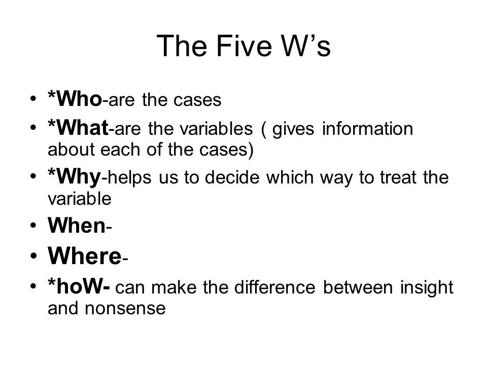 The Five W's Where- *Who-are the cases