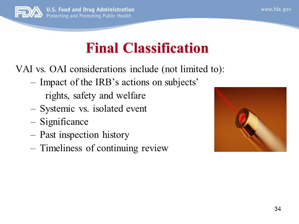 Final Classification VAI vs. OAI considerations include (not limited to): Impact of the IRB's actions on subjects'