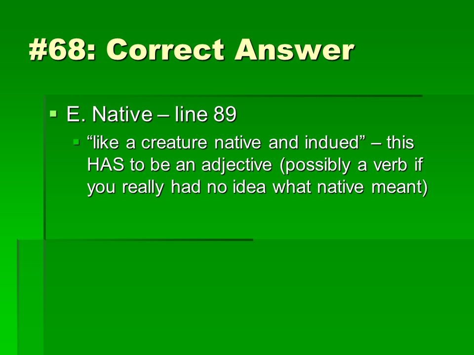 #68: Correct Answer E. Native – line 89