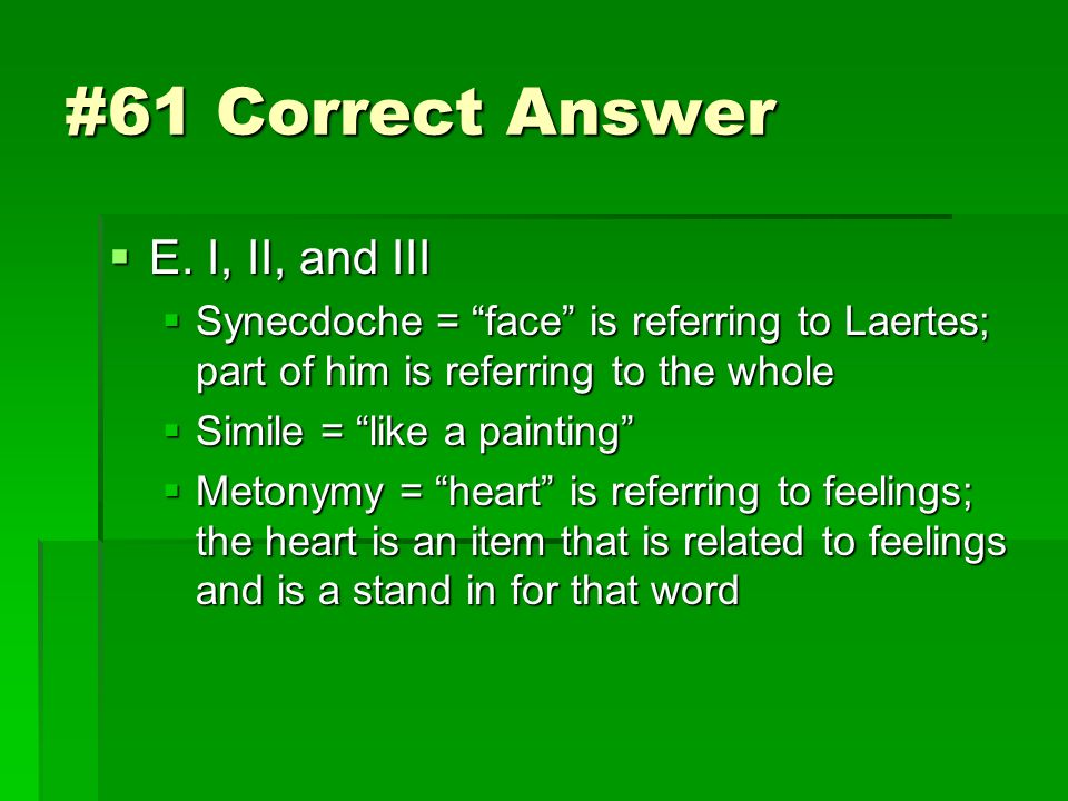 #61 Correct Answer E. I, II, and III