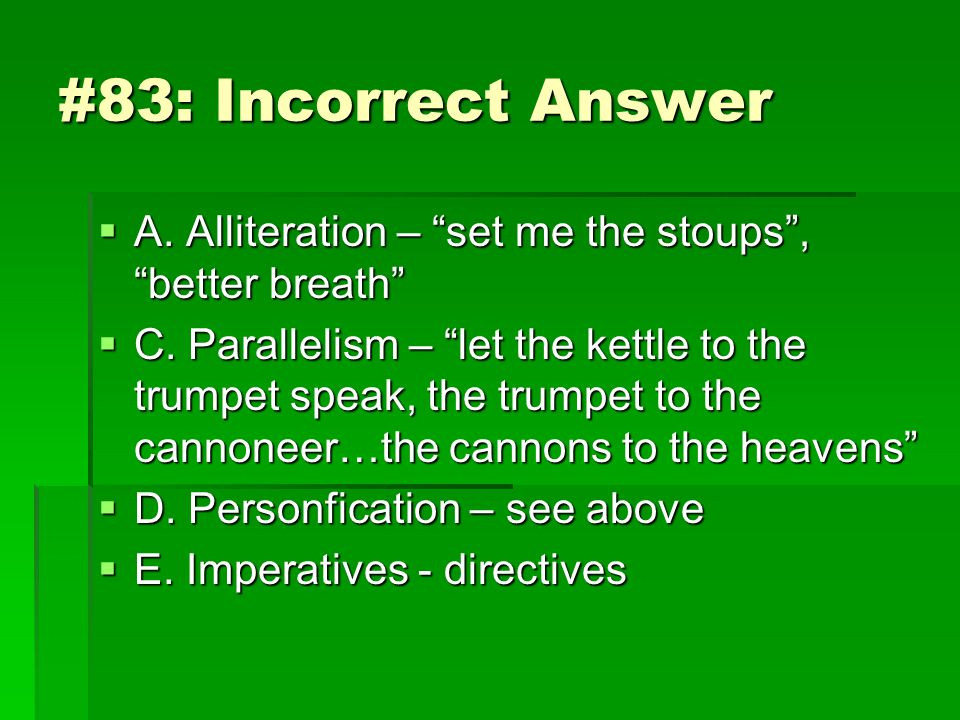 #83: Incorrect Answer A. Alliteration – set me the stoups , better breath