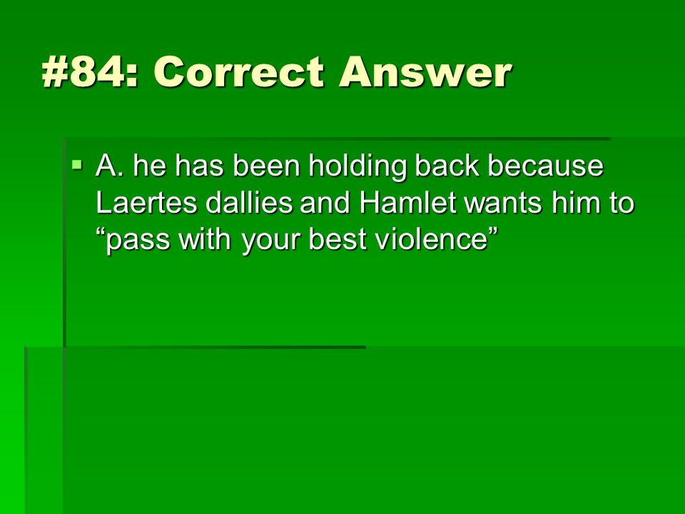#84: Correct Answer A.