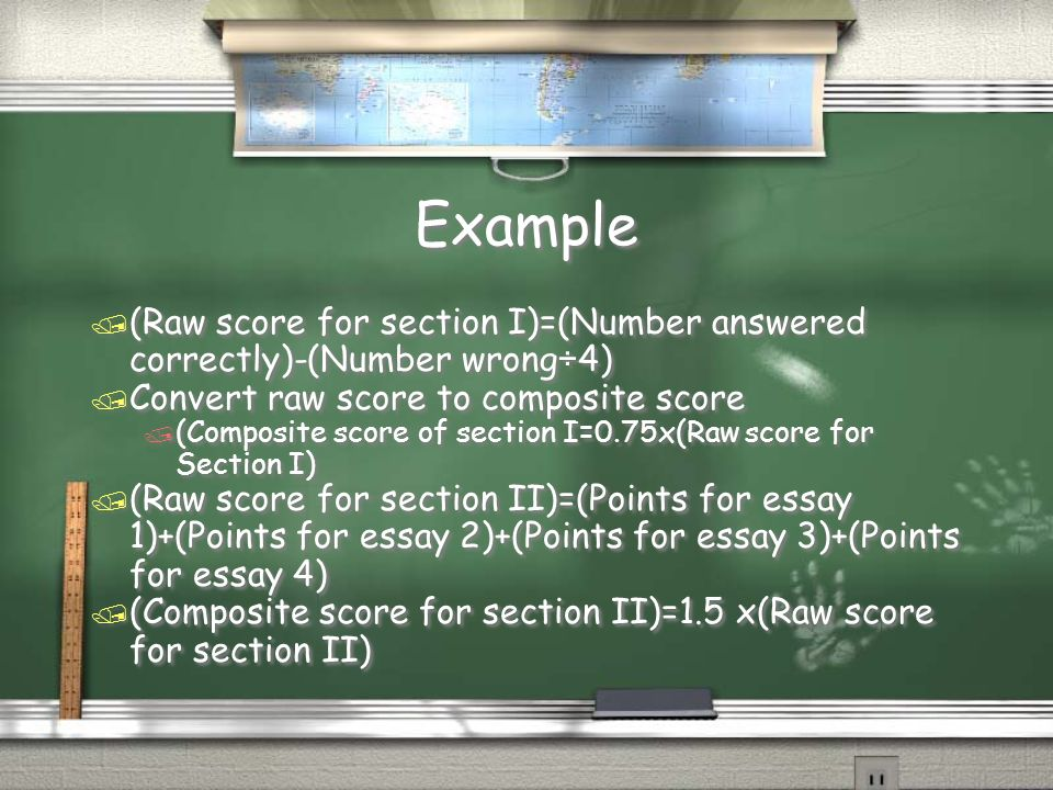 Example(Raw score for section I)=(Number answered correctly)-(Number wrong÷4) Convert raw score to composite score.