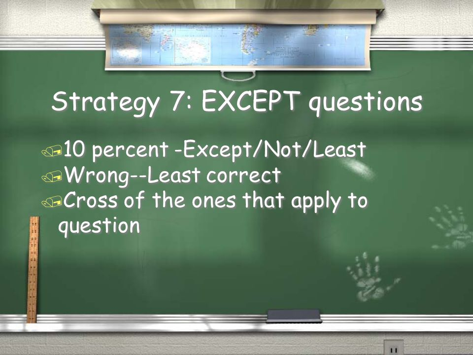 Strategy 7: EXCEPT questions