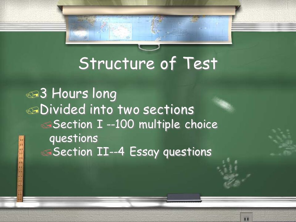 Structure of Test 3 Hours long Divided into two sections