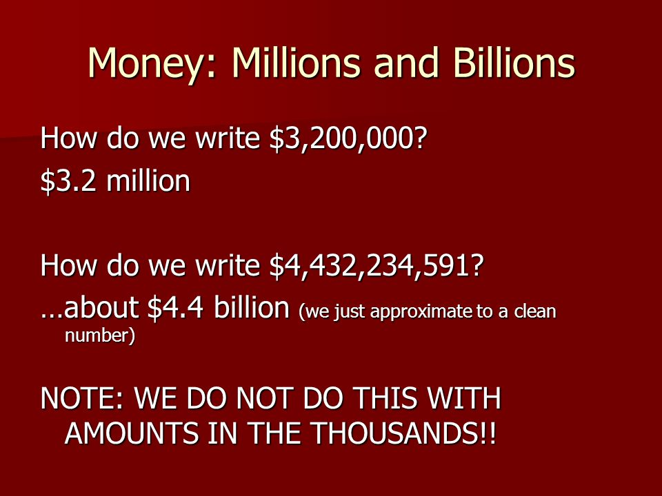 Money: Millions and Billions