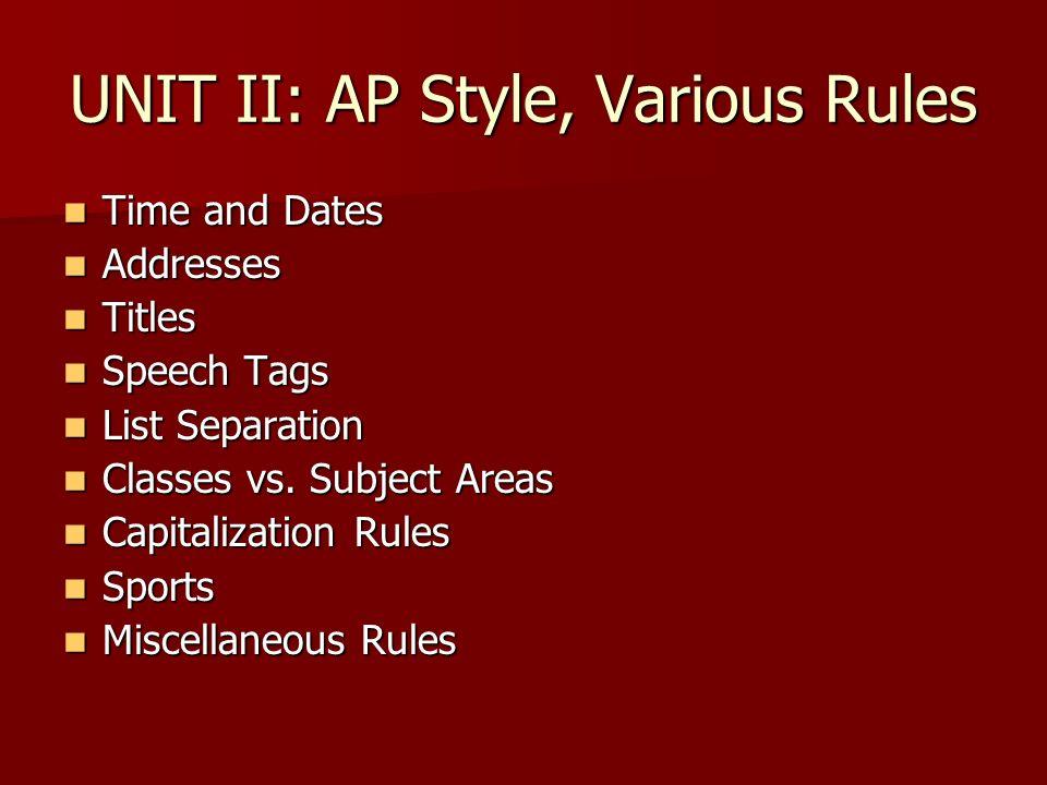UNIT II: AP Style, Various Rules